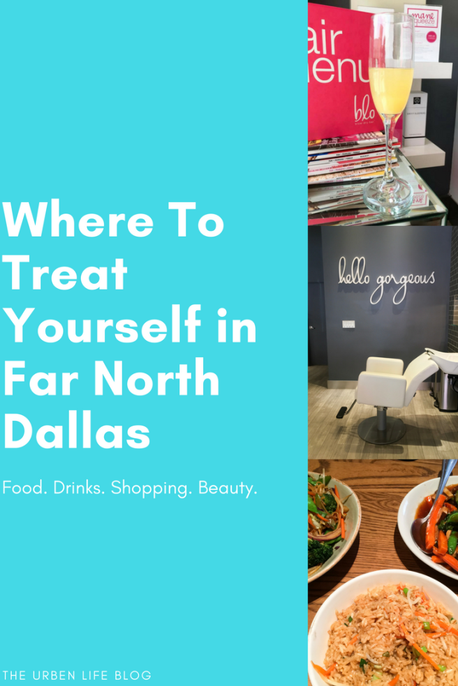 Where To Treat Yourself in Far North Dallas