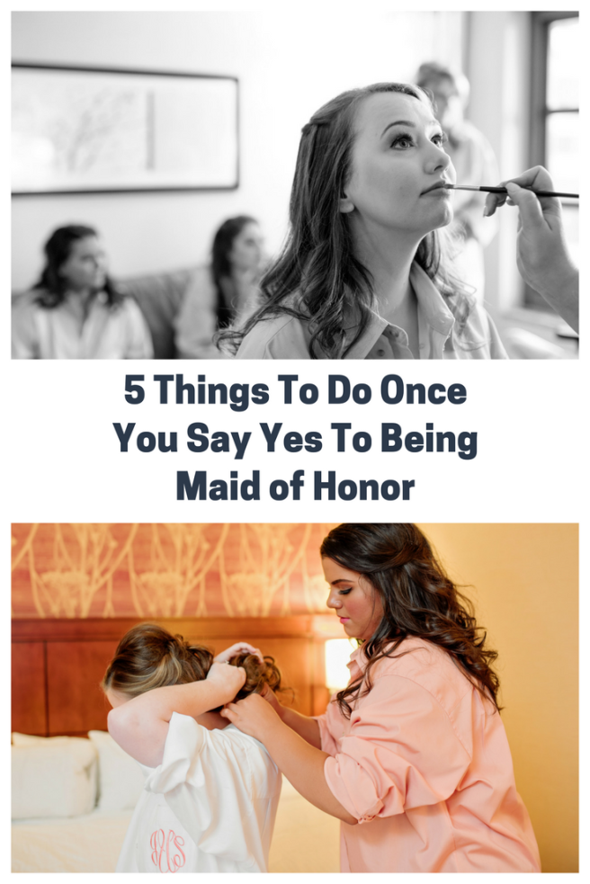 5 Things To Do Once You Say Yes To Being Maid of Honor